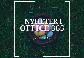 Nyheter i Office 365 under Juli 2018