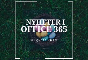 Nyheter i Office 365 under Augusti 2018