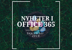 Nyheter i Office 365 under September 2018