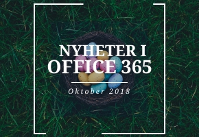 Nyheter i Office 365 under Oktober 2018