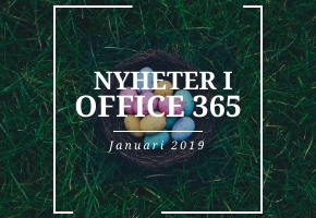 Nyheter i Office 365 under januari 2019