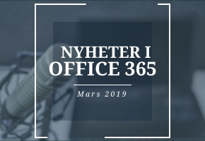 Nyheter i office 365 under mars 2019