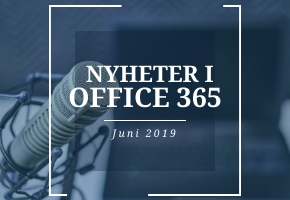 Nyheter i Office 365 under juni 2019