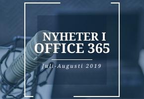 Nyheter i Office 365 under juli-augusti 2019