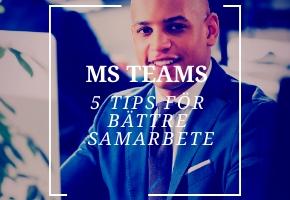 5 tips för bättre samarbete i Microsoft Teams