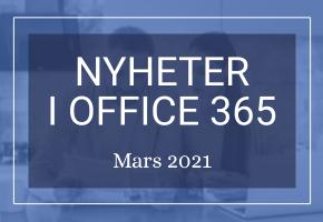 Office 365 nyheter mars 2021