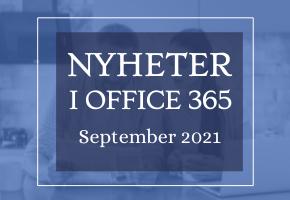 Office 365 nyheter - september 2021
