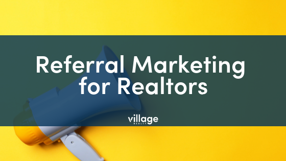 Referral Marketing for Realtors