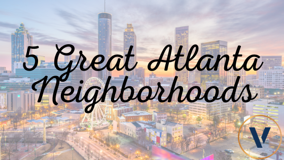Five Great Atlanta Neighborhoods