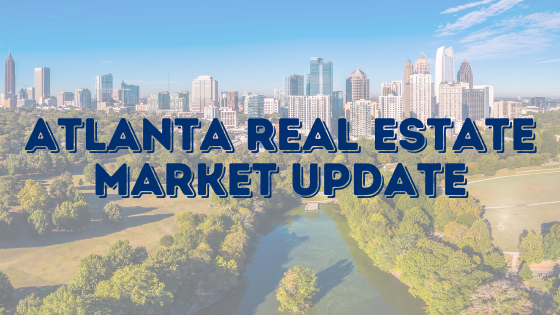 Atlanta Real Estate Market Update