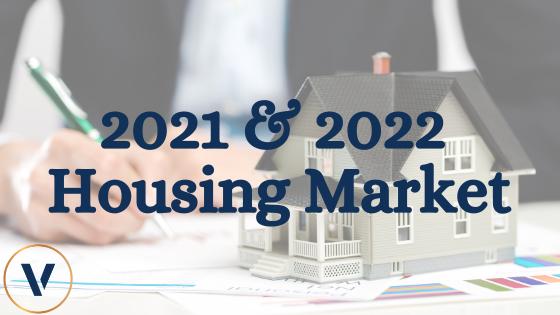 2021 & 2022 Housing Market