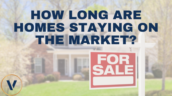 How long are homes staying on the market?