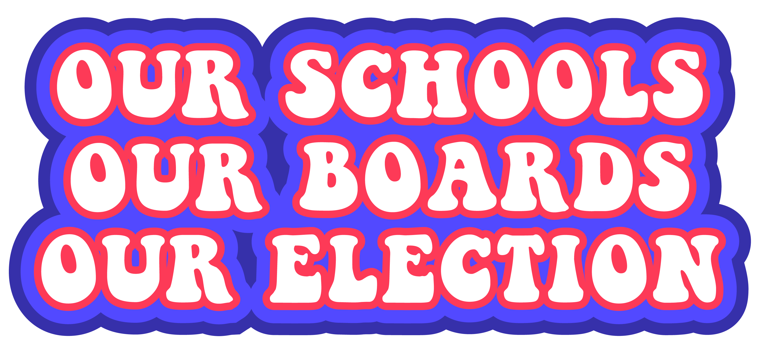 Our Schools, Our Boards, Our Election