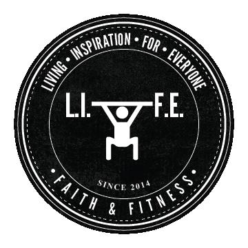 L I F E  Faith & Fitness | Living Inspiration For Everyone