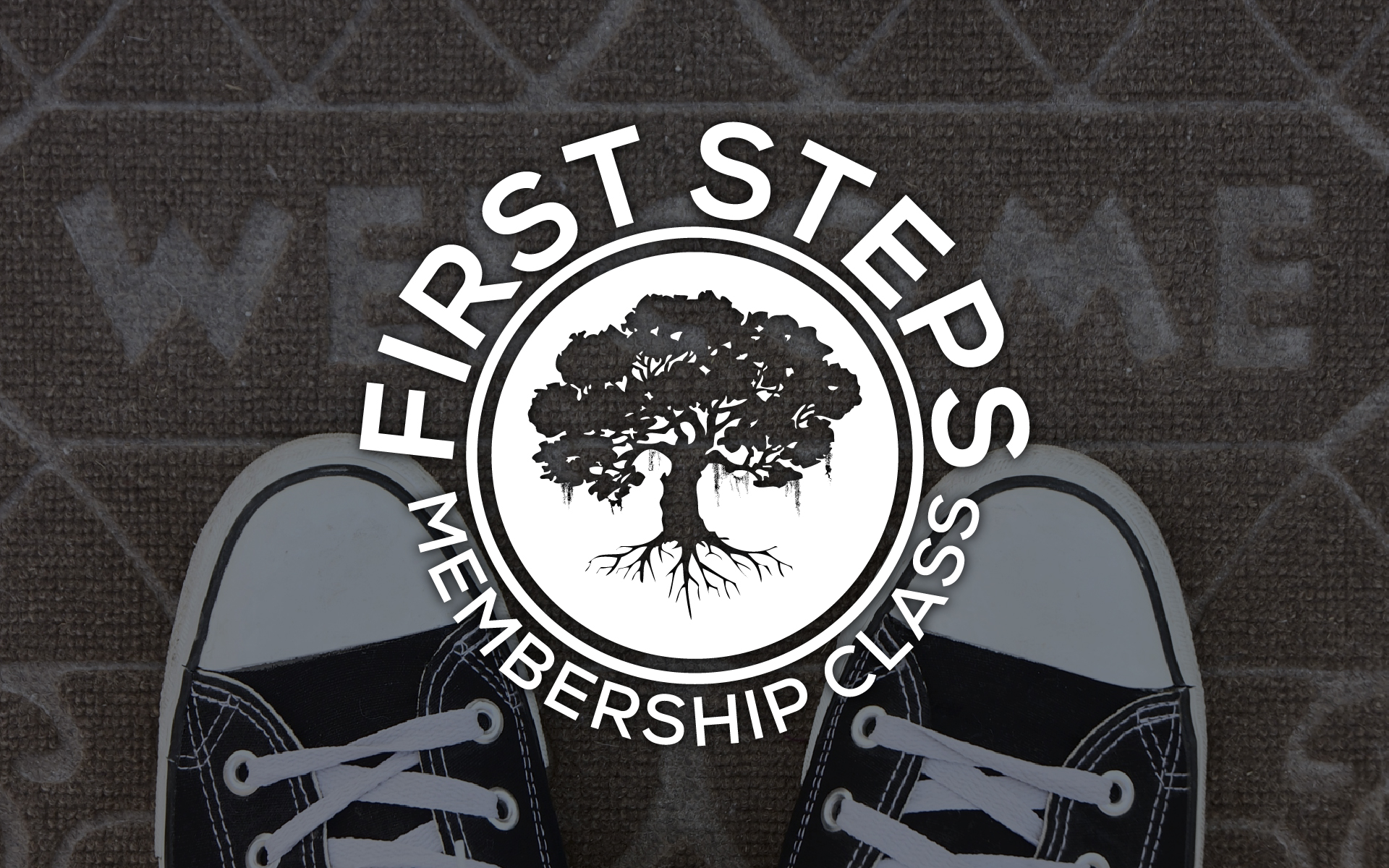 First Steps Membership Class