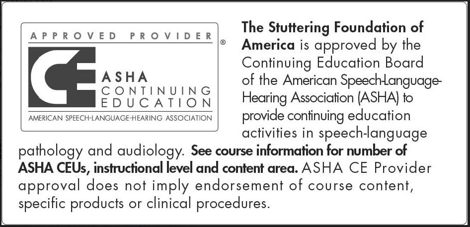 This course is offered for 0.25 ASHA CEUs (Intermediate level, Professional area).