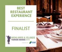 Finalist in Best Restaurant Experience, 2019 Highlands and Islands Tourism Awards
