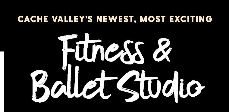 The Studio | Fitness & Ballet in Cache Valley (Logan) Utah