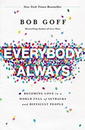 Everybody Always - Bob Goff - Reading Reformed