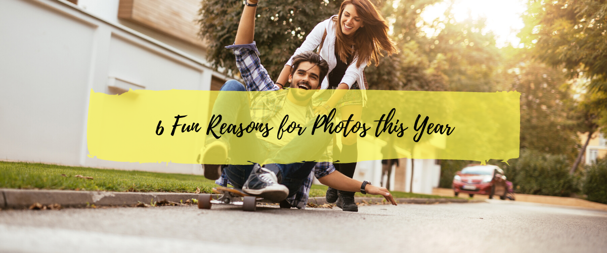 6 Fun Reasons for Photos this Year