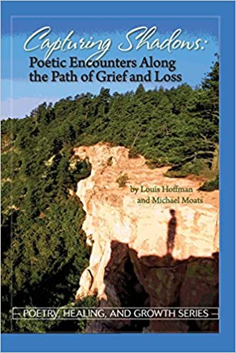 Capturing Shadows: Poetic Encounters Along the Path of Grief and Loss