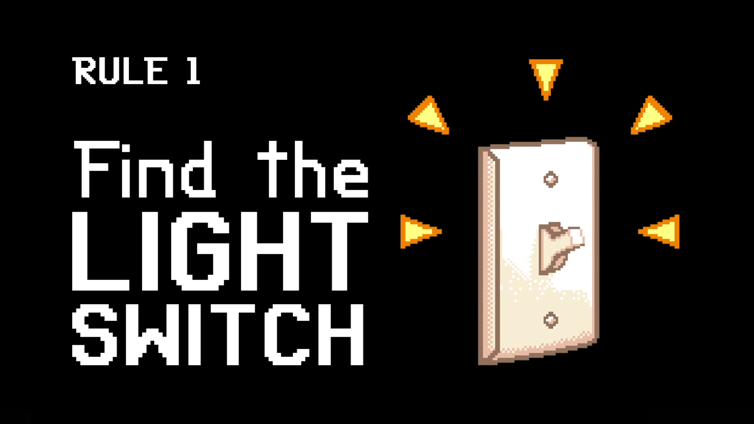 Rule 1 - Find the Light Switch