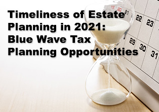 Timeliness of Estate Planning in 2021