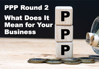 PPP Round 2 - What Does It Mean for Your Business
