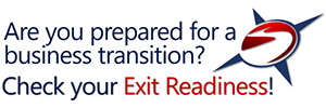Are you prepared for a business transition? Check your Exit Readiness!