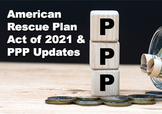 American Rescue Plan Act of 2021 & PPP Updates