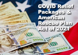 COVID Relief Packages & American Rescue Plan Act of 2021