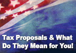 Tax Proposals & What Do They Mean for You! Webinar