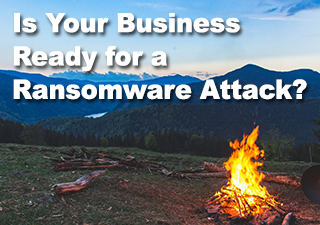 Is Your Business Ready for a Ransomware Attack