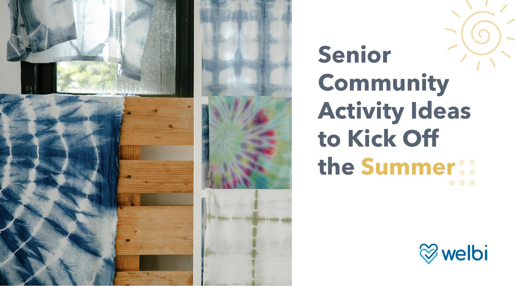 Senior Community Activity Ideas to Kick Off the Summer