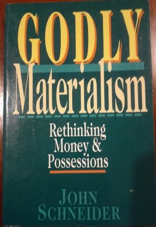 Godly Materialism, Rethinking Money and Possessions