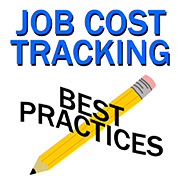 Job Cost Tracking - Best Practices