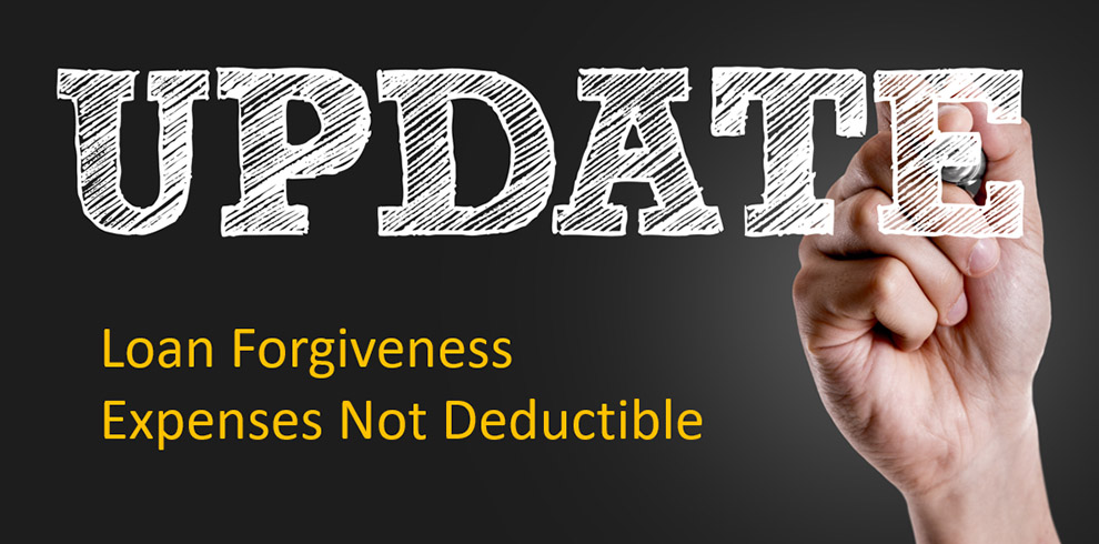 Update - Loan Forgiveness Expenses Not Deductible