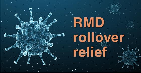 COVID RMD Rollover Relief