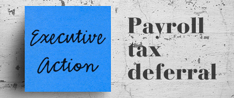 Executive Action: Payroll Tax Deferral