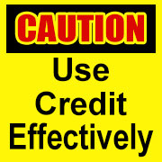 "Sign - ""Caution: Use Credit Effectively"""