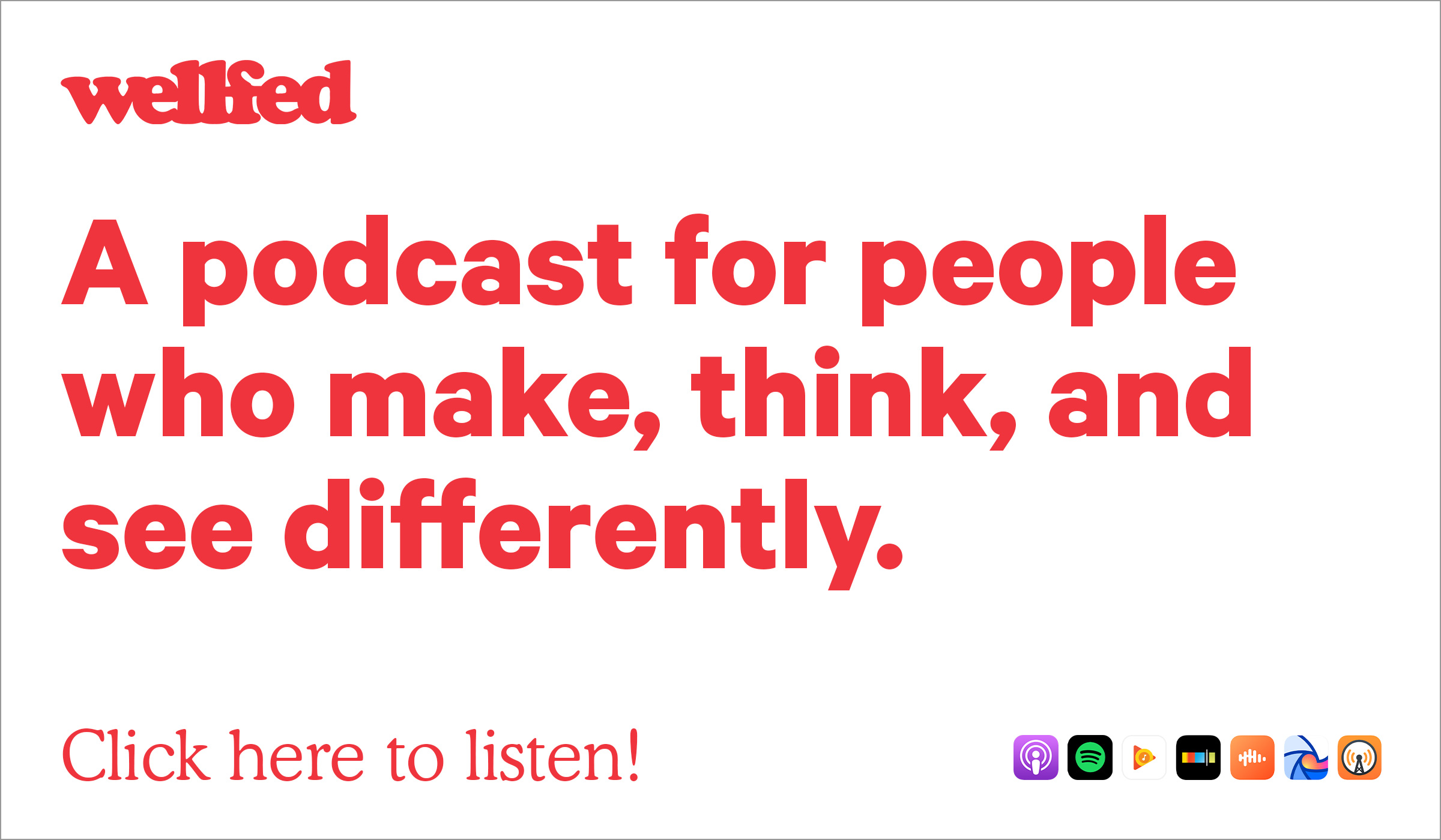 Listen and Subscribe to Wellfed Podcast