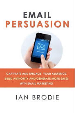 Le livre E-mail persuasion, Ian Brodie (2013)