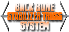 Back Bone Stabilizer Truss System