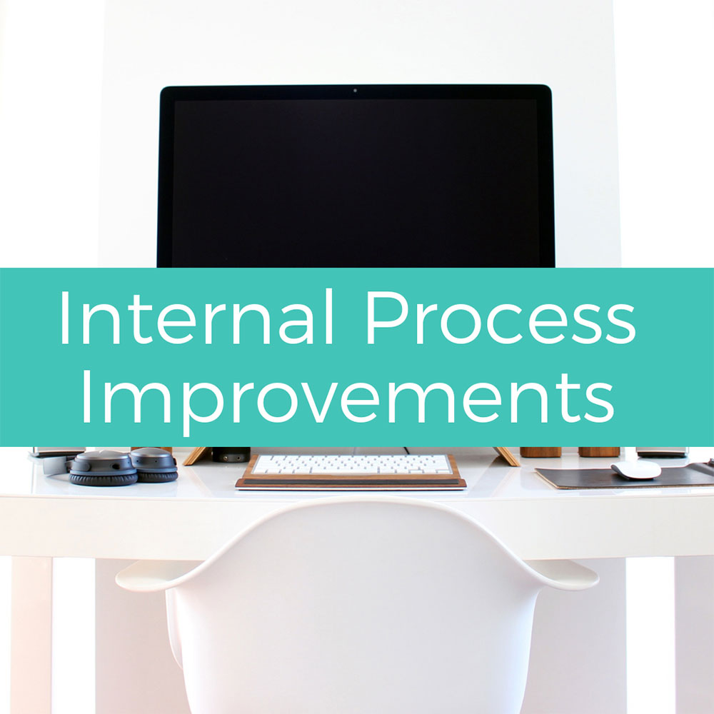 Internal Process Improvements