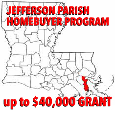 JEFFERSON PARISH HOME BUYER GRANT NO DOWN PAYMENT $40,000 ASSISTANCE