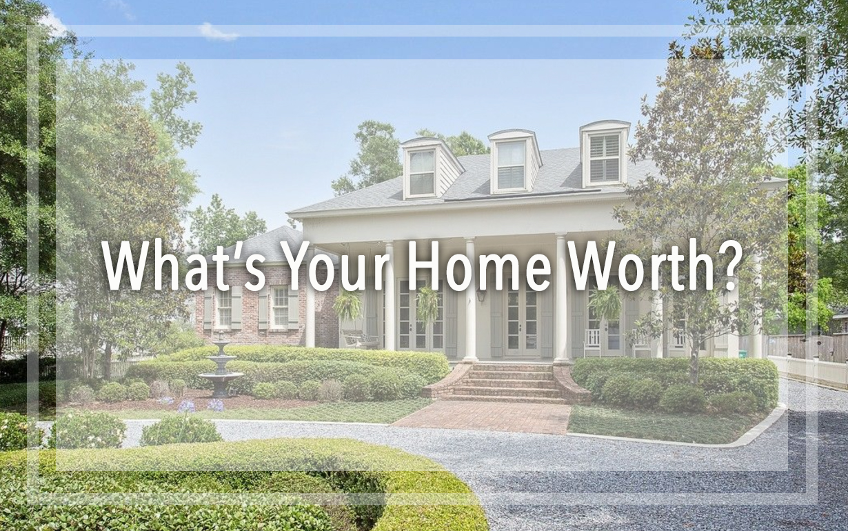 What's My Home Worth? Determine Your Home's True Value!