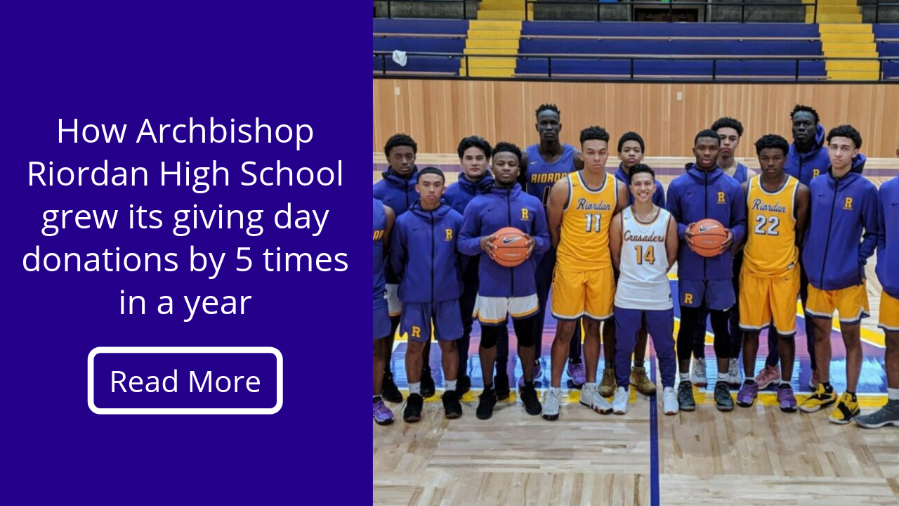 How Archbishop RIordan High School grew its giving day donations by 5 times in a year