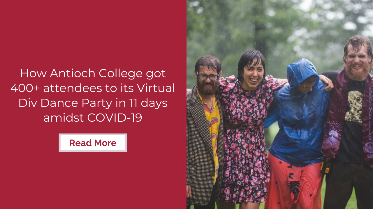 How Antioch COllege got 400+ attendees to its virtual dance party in 11 days amidst COVID-19
