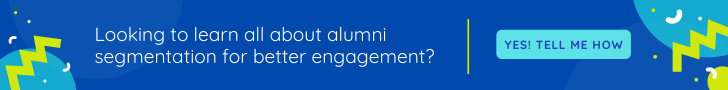 Why is it important to segment your alumni population to serve their needs more effectively?