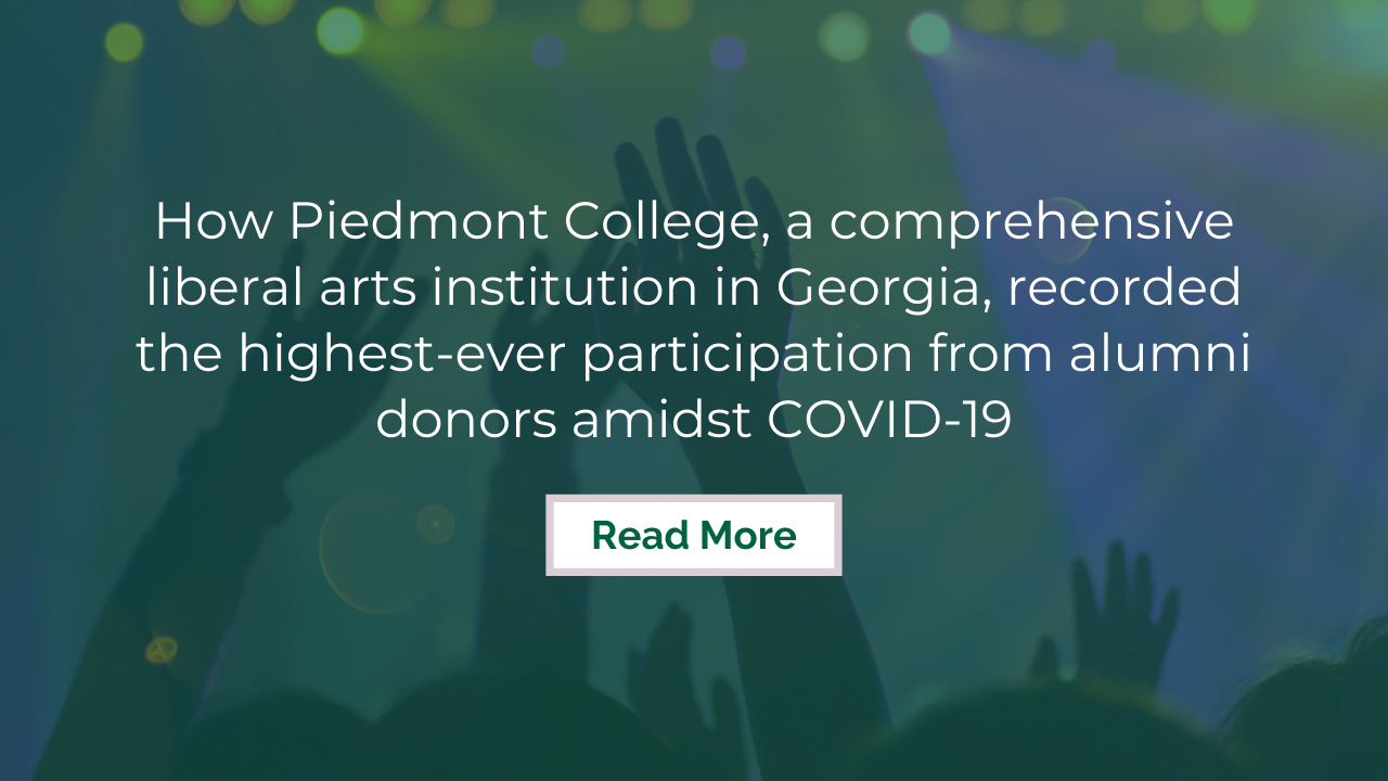 How Piedmont College, a comprehensive liberal arts institution in Georgia, recorded the highest-ever participation from alumni donors amidst COVID-19